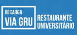 Recarga via GRU: Restaurante Universitário
